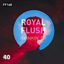 Royal Flush - Thinkin'