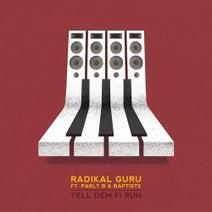 Radikal Guru, Parly B, Baptiste - Tell Dem Fi Run