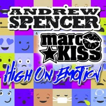 Andrew Spencer & Marc Kiss - High On Emotion