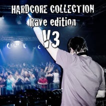 Hardcore Collection Volume 3 (Rave Edition) [Infractive