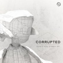 Corrupted, J. Nomad, Crypticz, Corrupted - Don't You Stray EP - Original Mix