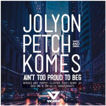 Jolyon Petch, KOMES, Benny Jay, Elektrik Disko, Andy Murphy, Tom & Hills, Dash One - Ain't Too Proud To Beg