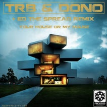 TRB, Dono, Ed The Spread - Your House Or My House