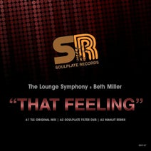 TLS, The Lounge Symphony, Soulplate, Manjit - That Feeling (feat. Beth Miller)
