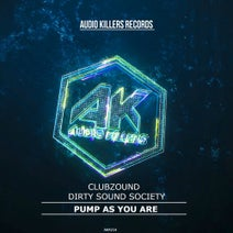 Clubzound, Dirty Sound Society, Future Club - Pump As You Are 2k19