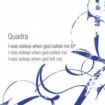 Quadra - I Was Asleep When God Called Me EP