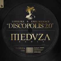 Lifelike, Kris Menace, Meduza - Discopolis 2.0 - MEDUZA Remix