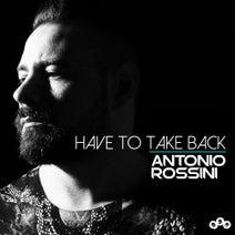 Antonio Rossini - Have To Take Back