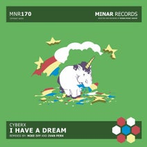 Cyberx, Mike Ivy, Ivan Perk - I Have A Dream