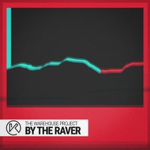 The Warehouse Project - By the Raver