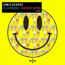 Jamie George - Flavorade / Cherry Bomb