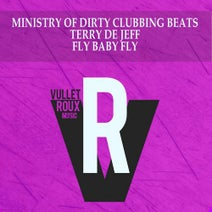 Terry De Jeff, Ministry of Dirty Clubbing Beats, Glitch Vuu - Fly Baby Fly