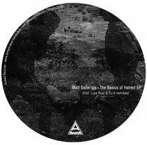 Matt Saderlan, FU-5, Luis Ruiz - The Basics Of Hatred (Incl. Luis Ruiz & FU-5 Remixes)
