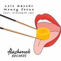 Lele Sacchi, Flashmob - Money Focus