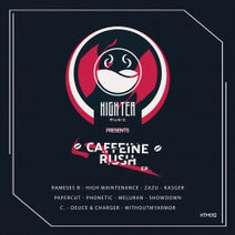 Rameses B, High Maintenance, Deuce & Charger, Zazu, Kasger, Meluran, Papercut, Phonetic, WithoutMyArmor, C., Showdown - Caffeine Rush (High Tea Music Presents)