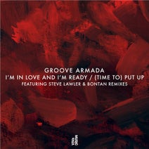 Groove Armada, Steve Lawler, Bontan - I'm In Love And I'm Ready / (Time To) Put Up