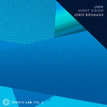 Uner, Night Vision (CA), Joris Biesmans - Rebirth Lab Vol.6