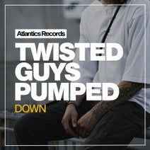 Twisted Guys - Pumped Down