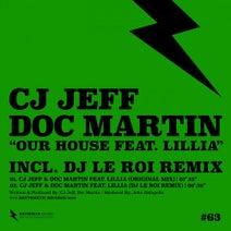 Doc Martin, Cj Jeff, Lillia, DJ Le Roi - Our House