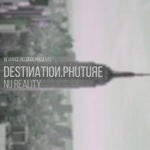 Destination.Phuture - Nu Reality