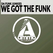 Da Funk Junkies - We Got The Funk