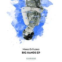 Mirko Di Florio - Big Hands EP