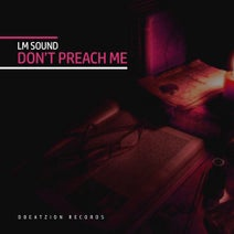 LM Sound - Don't Preach Me