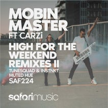 Mobin Master, Tunesquad, CARZi, INSTNKT, Muted Hue - High For the Weekend Part II