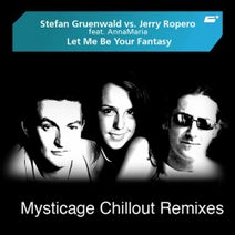 Jerry Ropero, Stefan Gruenwald, Mysticage, AnnaMaria - Let Me Be Your Fantasy (Mysticage Chillout Remixes)