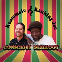 Roommate, Ranking Joe - Conscious Mixology