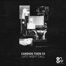 Cardios Then 33 - Late Night Call