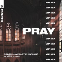 Sunnery James & Ryan Marciano, YAX.X, Sabri - PRAY - VIP Mix