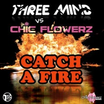 Chic Flowerz, Threemind, Mafel DJ, Diego Sanna, Masquerade, Samuel Mortara, Hot Station - Catch A Fire
