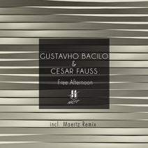 Gustavho Bacilo, Cesar Fauss, Maertz - Free Afternoon EP
