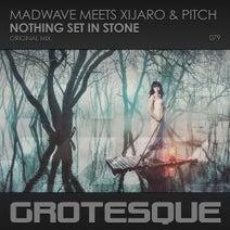 Madwave, XiJaro & Pitch - Nothing Set in Stone