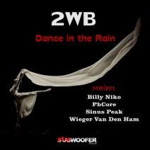 2WB, Wieger Van Den Ham, Phcore, Billy Niko, Sinus Peak - Dance in the Rain