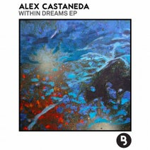 Alex Castaneda - Within Dreams EP