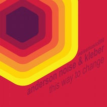 Anderson Noise, Kleber - This Way to Change