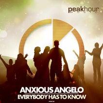 Anxious Angelo - Everybody Has to Know