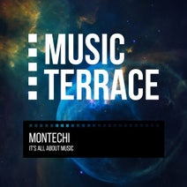 Montechi - It's All About Music