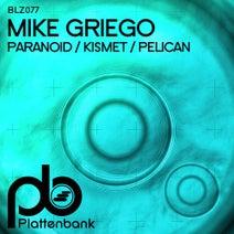 Mike Griego - Paranoid / Kismet / Pelican