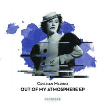 Cristian Merino - Out of My Atmosphere EP