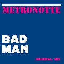 Metronotte - Bad Man