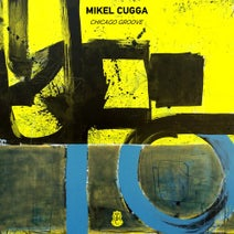 Mikel Cugga - Chicago Groove