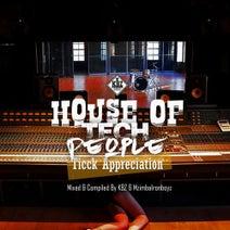 Ticck, Mzimba IronBoys, KBZ, Clinton Que, Ticck - House Of Tech People(Mixed By KBZ & MzimbaIronboyz)