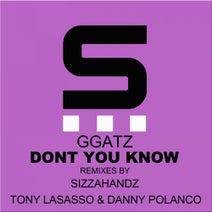 GGatz, Sizzahandz, Tony Lasasso, Danny Polanco - Dont You Know
