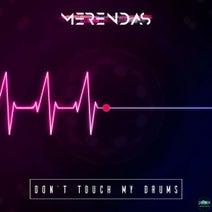 Merendas, Luca M, Cea RMX - Dont touch my Drums