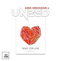 Uneed, Zara Arshakian - Ready for Love