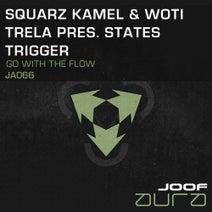 Squarz Kamel, Woti Trela, States Trigger - Go With The Flow