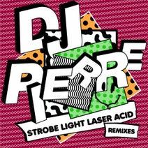 Chus & Ceballos, DJ Pierre, Lessnoise - Strobe Light Laser ACID (Remixes)